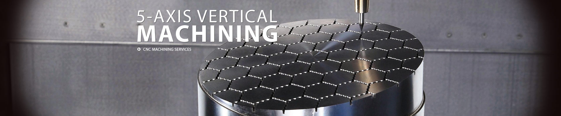 5-Axis Vertical Machining | CNC Machining Services